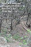 North Carolina Mountain Biker s Bucket List Journal: Mountain Biking Lovers Log Book and Diary, Gift Idea
