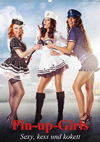 Pin-up-Girls - Sexy, kess und kokett (Wandkalender 2021 DIN A2 hoch)