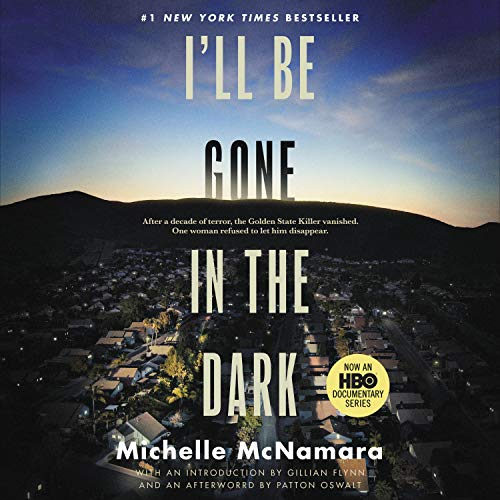 I'll Be Gone in the Dark Audiobook By Michelle McNamara cover art