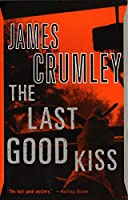 The Last Good Kiss (C.W. Sughrue)