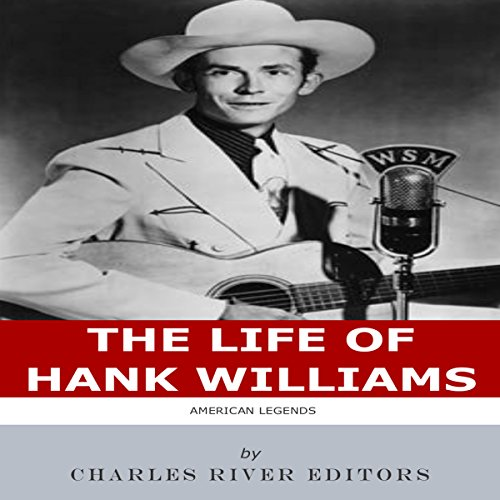 American Legends: The Life of Hank Williams Audiobook By Charles River Editors cover art