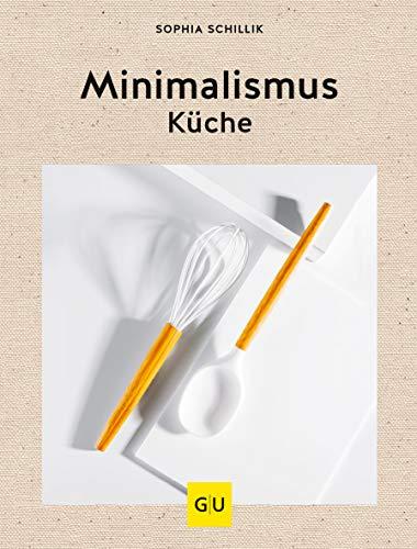Minimalismus-Küche (GU Themenkochbuch)