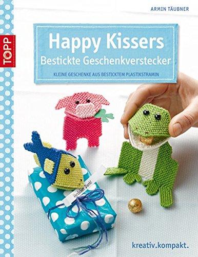 Happy Kissers - Bestickte Geschenkverstecker: Kleine Geschenke aus besticktem Plastikstramin (kreativ.kompakt.)