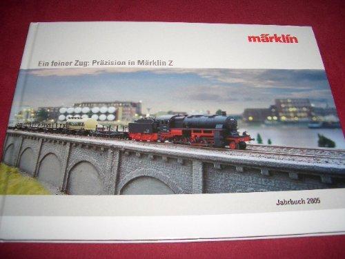 Märklin Jahrbuch 2005 Spur Z [Gebundene Ausgabe].