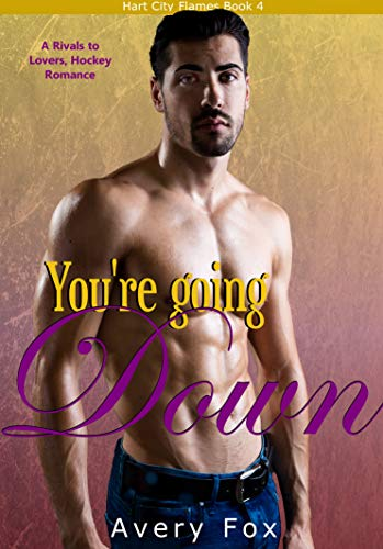 You're Going Down: A Rivals to Lovers, Alpha Hockey Player, Curvy Girl Romance (Hart City Flames Book 4) (English Edition)