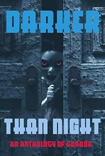 Darker Than Night: An Anthology of Horror