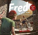 Fred im alten Rom: Im Schatten des Kolosseums (Fred. Archäologische Abenteuer)