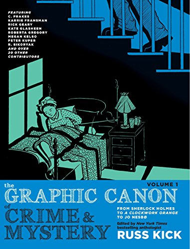 Compare Textbook Prices for The Graphic Canon of Crime and Mystery, Vol. 1: From Sherlock Holmes to A Clockwork Orange to Jo Nesbø Illustrated Edition ISBN 9781609807856 by Kick, Russ