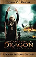 The Crown and the Dragon: The Paladin Cycle by John D. Payne (2013-08-22)