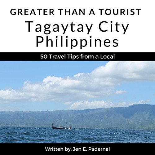 Greater Than a Tourist: Tagaytay City, Philippines audiobook cover art