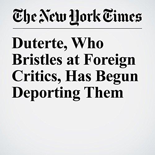 Duterte, Who Bristles at Foreign Critics, Has Begun Deporting Them copertina