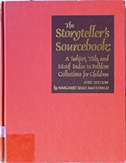 Storytellers Sourcebook: A Subject, Title, and Motif Index to Folklore Collections for Children
