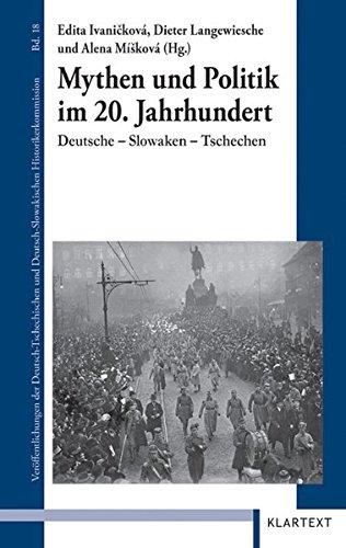 Mythen und Politik im 20. Jahrhundert: Deutsche - Slowaken - Tschechen (Veröffentlichungen zur Kultur und Geschichte im östlichen Europa)