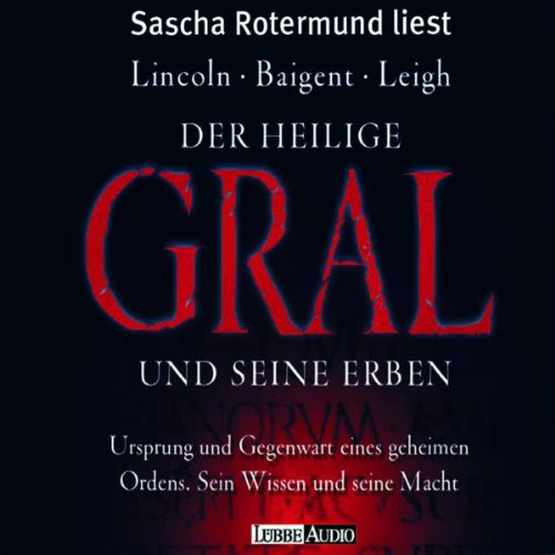 Der Heilige Gral und seine Erben Audiobook By Michael Baigent, Richard Leigh, Henry Lincoln cover art