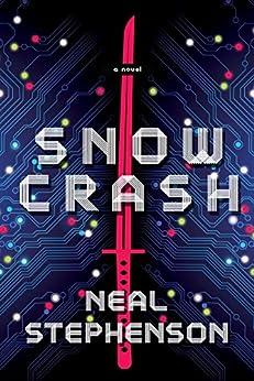 Snow Crash: A Novel by [Neal Stephenson]