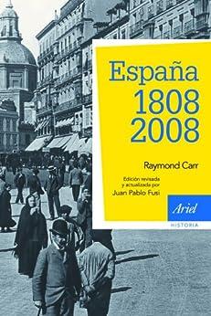 España: 1808-2008: 3ª edición actualizada de [Raymond Carr]