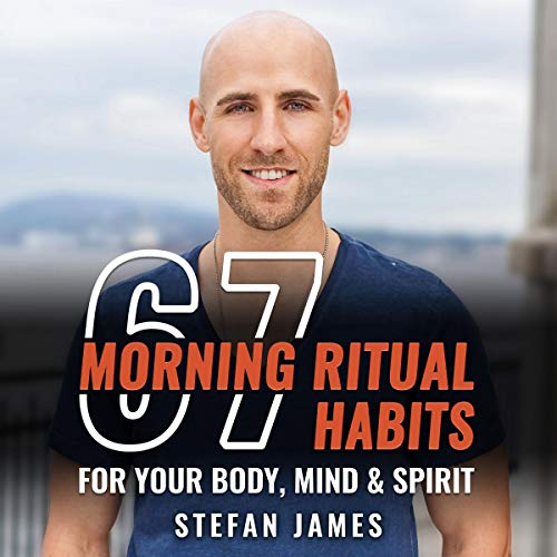 67 Morning Ritual Habits for Your Body, Mind and Spirit cover art