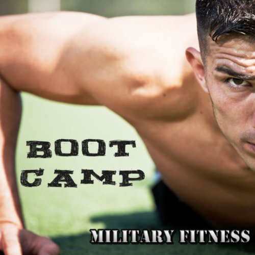 Boot Camp - Military Fitness Best Electronic Workout Songs
