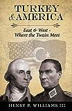 Turkey and America: East & West - Where the Twain Meet