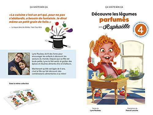 Découvre les légumes parfumés avec Raphaëlle (Ça goûte bon ça) (French Edition)