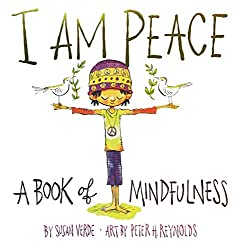 I Am Peace: A Book of Mindfulness for kids