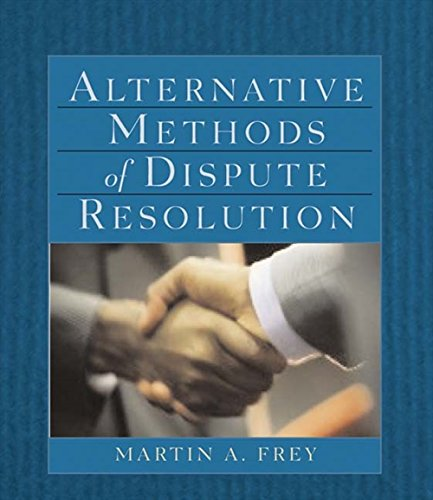 Compare Textbook Prices for Alternative Methods of Dispute Resolution 1 Edition ISBN 9780766821101 by Frey, Martin A.