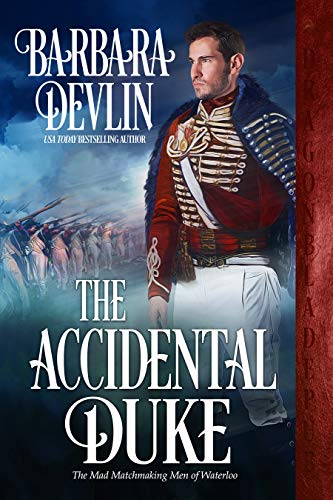 The Accidental Duke (The Mad Matchmaking Men of Waterloo Book 1) by [Barbara Devlin]