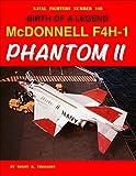 Birth of a Legend McDonnell F4H-1 Phantom II