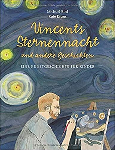 Vincents Sternennacht - Eine Kunstgeschichte für Kinder (Midas Kinderbuch)