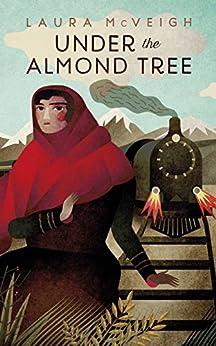 Under the Almond Tree (English Edition) par [Laura McVeigh]