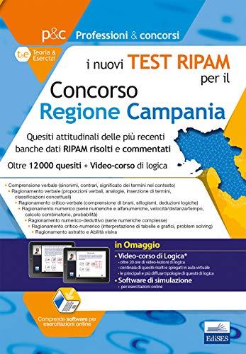 i nuovi Test Ripam Concorso Regione Campania: Quesiti attitudinali banche dati RIPAM risolti e commentati. Teoria e esercizi per la preselezione. Con video corso di logica e più di 12000 test