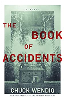 The Book of Accidents: A Novel by [Chuck Wendig]