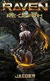 ReDeath - Raven: (Book 1 - A LitRPG Harem novel)