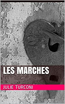 Les marches (French Edition) by [Julie Turconi]