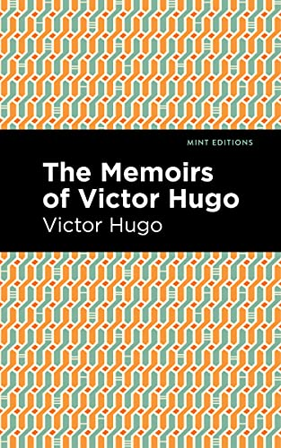 The Memiors of Victor Hugo (Mint Editions)