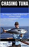 Chasing Tuna: The Beginner's Guide to West Coast Offshore Fishing