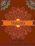 Mandala Para Adultos Libro de Colorear Para Meditación: Mandala para Principiantes Antiestrés Libro de colorear simple para ancianos, niños y adultos Con Mándalas Fáciles ( Mandalas Colorear Adultos )