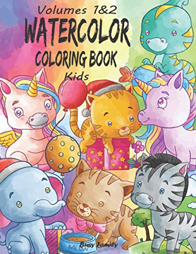 Watercolor Coloring Book Kids: (Volumes 1&2) 12 ADORABLE High-Quality Coloring Pages + 12 Inspiring REFERENCE Pages. Baby Unicorns, Baby Dinosaurs, ... Kiddos! (Watercolor Coloring Books for Kids)