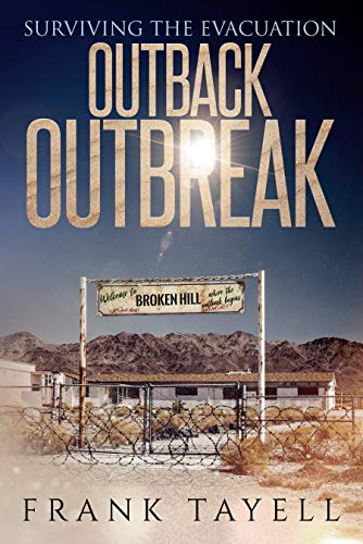Surviving the Evacuation: Outback Outbreak: Surviving the Evacuation (Life Goes On Book 1)