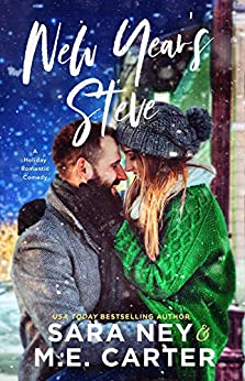 New Year's Steve: A Holiday Romantic Comedy by [M.E. Carter, Sara Ney]