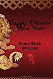 Dance With Dragons: Happy Chinese New Year Notebook Journal Gift: Lined Notebook/ Journal Gift, 120 Pages, 6x9 Cover, Matte Finish