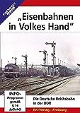 'Eisenbahnen in Volkes Hand' - Die Deutsche Reichsbahn in der DDR