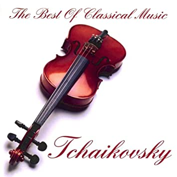 The Best of Classical Music, Tchaikovsky