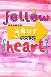 Follow your heart: Notizbuch mit coolem Spruch in DIN A5 mit Inhaltsverzeichnis und Seitenzahlen und...