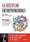La discipline entrepreneuriale - 24 étapes pour développer une entreprise avec succès. Préface d'Yves Guillemot