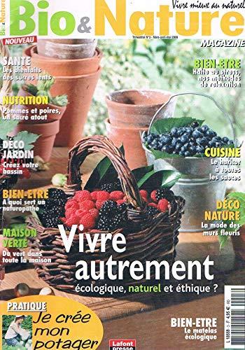 Bio Et Nature Magazine N°3 :vivre autrement