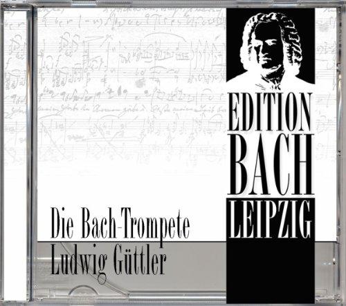 Die Bach-Trompete Ludwig Güttler