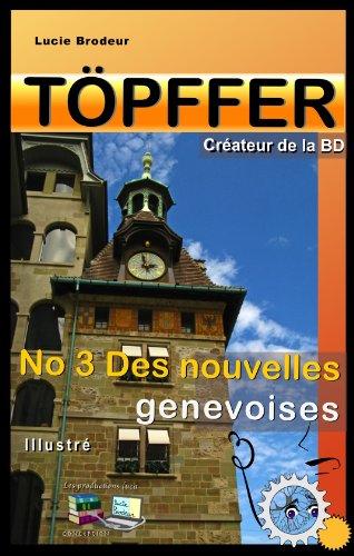 Töpffer No 3 Des nouvelles genevoises (Illustré): Créateur de la BD