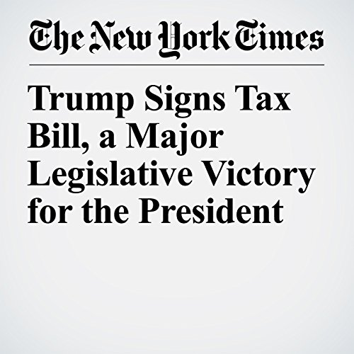 Trump Signs Tax Bill, a Major Legislative Victory for the President copertina