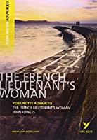The French Lieutenant's Woman: York Notes Advanced: everything you need to catch up, study and prepare for 2021 assessments and 2022 exams